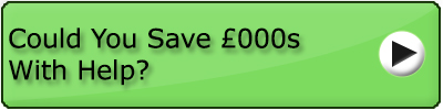 Could You Save £000s With Help?