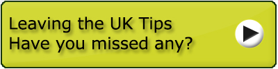 Leaving the UK Tips Have You Missed Any