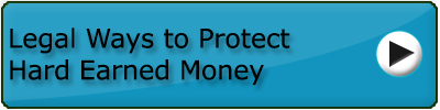 Legal Ways to Protect Hard Earned Money