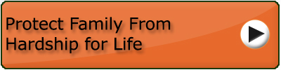 Protect Family From Hardship for Life