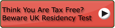 Think You Are Tax Free? Beware UK Residency Test